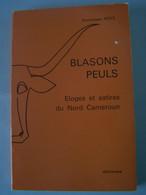 """L'AFRIQUE. BLASONS PEULS. ELOGES ET SATIRES DU NORD CAMEROUN. 100_1530TRC""""a"""" - Autres"""