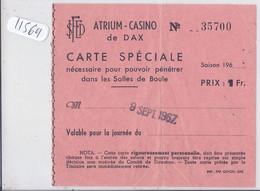 DAX- ATRIUM-CASINO- CARTE SPECIALE - SALLE DE BOULE- 1967 - Toegangskaarten