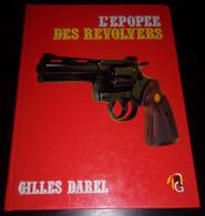 L' épopée Des Revolvers - G. DAREL - Armes - Colt - Historia