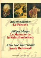 La Pérouse / Le Massacre De La Saint Barthélémy / Sarah Bernhardt De Arthur Erlanger (2001) - Histoire