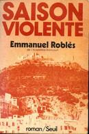 Saison Violente De Roblès Emmanuel (1974) - Altri