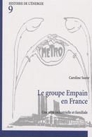 Le Groupe Empain En France. Une Saga Industrielle Et Familiale De Caroline Suzor (2016) - Handel