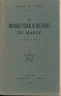 Marques Postales Militaires Du Maroc 1907-1931 Gaston Tournier – 206 Pages A5 Edit. Yvert & Tellier 1931 - Militärpost & Postgeschichte
