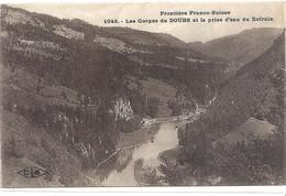 FRONTIERE FRANCO-SUISSE .1043. LES GORGES DU DOUBS ET LA PRISE D'EAU DU REFRAIN . CARTE NON ECRITE - Other Municipalities