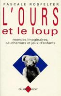L'ours Et Le Loup. Mondes Imaginaires Cauchemars Et Jeux D'enfants De Pascale Rosfelter (1997) - Gezondheid