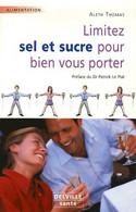 Limitez Sel Et Sucre Pour Bien Vous Porter De Aleth Thomas (2006) - Gesundheit