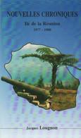 Nouvelles Chroniques. Ile De La Réunion 1977-1988 De Jacques Lougnon (1989) - Natura