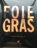 (411) Foie Gras - André Bonnaure - Montagud Editores - 2006 - As New - 350p. - Gastronomy