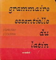 Grammaire Essentielle Du Latin De J. Cousteix (1976) - Wörterbücher