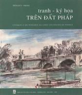 Trên Dât Phap. Croquis D'un Pérégrin Au Long Des Routes De France De Trân Duy (1996) - Art