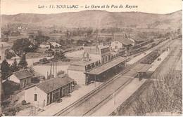 SOUILLAC (46) La Gare Et Le Pas De Raysse - Souillac