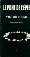 Le Pont De L'épée N°51  : Victor Hugo Ce Que Dit La Table De Collectif (1975) - Unclassified