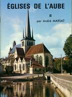 Églises De L'Aube Tome II De André Marsat (0) - Geschichte