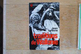 3873/ Traditions De Wallonie - Jean Lefèvre -Préface Marcel Thiry  -Marabout Verviers - History