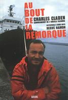 Au Bout De La Remorque. L'Erika Et Les Autres De Charles Claden (2001) - Other