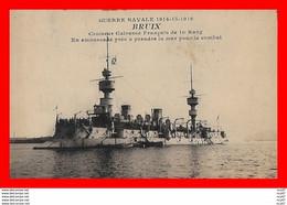 """CPA  Guerre Navale 1914-15-16.  """"BRUIX""""  Croiseur Cuirassé Français De 1er Rang ...CO1913 - Guerra"""
