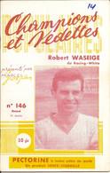 Revue Champions Et Vedettes N°146 Robert Waseige + Joueurs Du Racing White - Sport