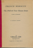 French Morocco – The 1943-44 Tour Hassan Issues By Ch. Neidorf Edit. Collectors Club N.Y. – 5 6 Pages - Kolonien Und Auslandsämter
