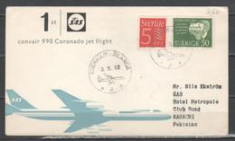 Svezia 1962 - Primo Volo SAS Convair 990 Stockholm-Arlanda - Spedita In Pakistan              (g7214) - Briefe U. Dokumente