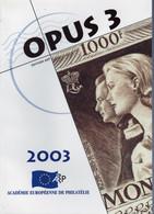OPUS N°  3 - Année  2033 -  Revue Officielle De L'Académie Européenne De Philatélie - Filatelia E Storia Postale