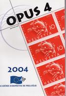 OPUS N°  4 - Année  2004 -  Revue Officielle De L'Académie Européenne De Philatélie - Filatelia E Storia Postale