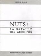 Nuts !... La Bataille Des Ardennes. Von Rundstedt - Bastogne - Saint-Vith - Wardin - Celles - Neffe (Dinant) - Guerra 1939-45