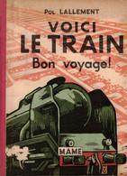 LALLEMENT Pol - Voici Le Train Bon Voyage ! - Ohne Zuordnung