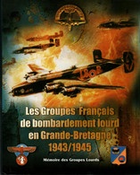 GROUPES FRANCAIS BOMBARDEMENT LOURD EN GRANDE BRETAGNE 1943 1945 MEMOIRE AVIATION FFL FAFL RAF GUYENNE TUNISIE - 1914-18