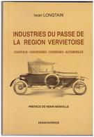 Verviers - Iwan Longtain - Industrie Du Passé De La Région Verviétoise - Chapeaux - Chaussures- Courroies - Automobiles - Belgique
