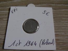 1 Centime épi 1964 Rebord En L état Sur Les Photos ( La Pièce Envoyée Correspond Exactement Aux Photos ) - A. 1 Centime