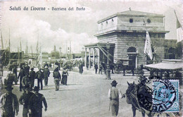 Italie - Livorno - Saluti Di Livorno - Barriera Del Porto - Livorno