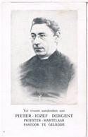 Dp. Priester-Martelaar. Dergent Jan. ° Geel 1870 † Vermoord Door Duitse Soldaten Te Aarschot 1914 (2 Scan's) - Religion & Esotericism