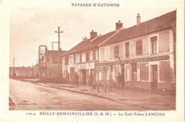 """Dépt 77 - BAILLY-ROMAINVILLIERS - Le Café-Tabac LANCIAU - (Lanciau, édit. - """"Artistic"""") - Romainvillier - Andere Gemeenten"""