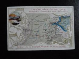 Z33 - Publicité Chocolaterie D'Aiguebelle - Les Colonies Françaises - Province Des Somali - Publicité