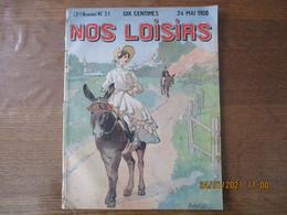 NOS LOISIRS N°21 DU 24 MAI 1908 - 1900 - 1949