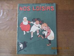 NOS LOISIRS N°22 DU 31 MAI 1908 - 1900 - 1949