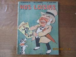 NOS LOISIRS N°23 DU 7 JUIN 1908 - 1900 - 1949