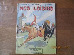NOS LOISIRS N°24 DU 14 JUIN 1908 - 1900 - 1949