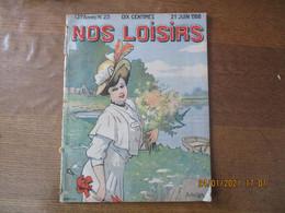 NOS LOISIRS N°25 DU 21 JUIN 1908 - 1900 - 1949