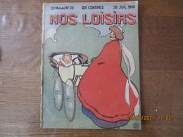 NOS LOISIRS N°30 DU 26 JUILLET 1908 - 1900 - 1949