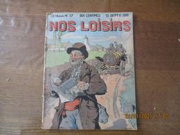 NOS LOISIRS N°37 DU 13 SEPTEMBRE 1908 - 1900 - 1949