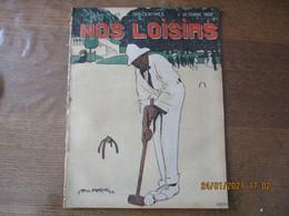 NOS LOISIRS N°40 DU 4 OCTOBRE 1908 - 1900 - 1949