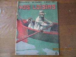 NOS LOISIRS N°45 DU 8 NOVEMBRE 1908 - 1900 - 1949