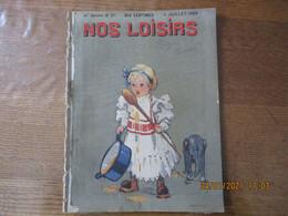 NOS LOISIRS N°27 DU 4 JUILLET 1909 - 1900 - 1949