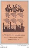 IK KEN MIJN LAND - Aardrijkskundig Leerleesboek - Marcel Van Bouwel En Rik Houbrechts - School