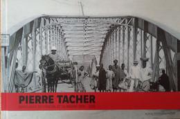 ALBUM PHOTOGRAPHIQUE SAINT LOUIS DU SENEGAL PAR PIERRE TACHER. 440 PHOTOS DE 1865 A 1935. LIVRE NEUF - Ohne Zuordnung