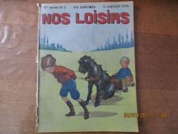 NOS LOISIRS N° 2 DU 9 JANVIER 1910 - 1900 - 1949