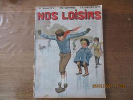 NOS LOISIRS N° 4 DU 23 JANVIER 1910 - 1900 - 1949