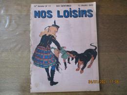NOS LOISIRS N°11 DU 13 MARS 1910 - 1900 - 1949