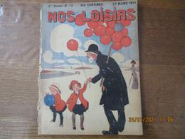 NOS LOISIRS N°13 DU 27 MARS 1910 - 1900 - 1949